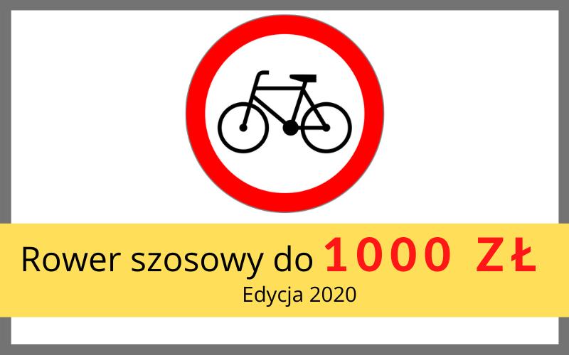Rower szosowy do 1000 zł – 2020.  Tani i dobry?